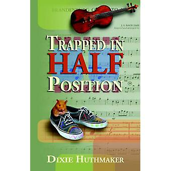 Trapped in Half Position by Huthmaker & Dixie