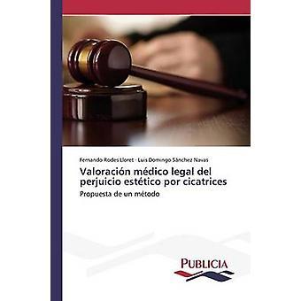 Valoracin mdico legal del perjuicio esttico por cicatrices by Rodes Lloret Fernando
