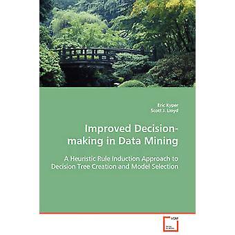Decisionmaking migliorata nel Data Mining di Kyper & Eric