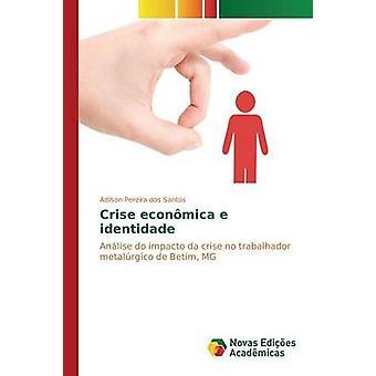 Crise econmica e identidade av Pereira dos Santos Adilson