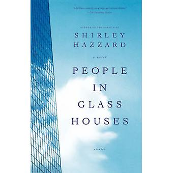 People in Glass Houses by Shirley Hazzard - 9780312424220 Book