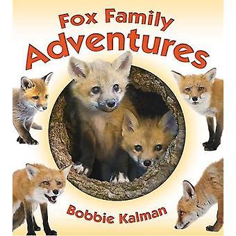 Fox Family Adventures by Bobbie Kalman - 9780778722403 Book
