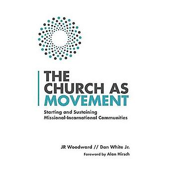 The Church as Movement - Starting and Sustaining Missional-Incarnation