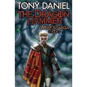 The Dragon Hammer by Tony Daniel - 9781476781556 Book