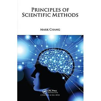 Principles of Scientific Methods by Mark Chang - 9781482238099 Book