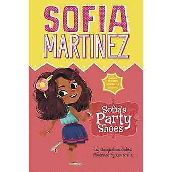 Sofia's Party Shoes by Jacqueline Jules - 9781515823421 Book