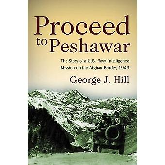 Proceed to Peshawar - The Story of a U.S. Navy Intelligence Mission on