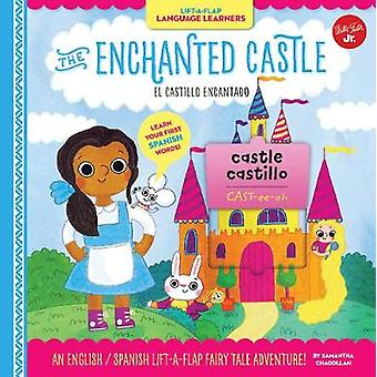 Lift-a-Flap Language Learners - The Enchanted Castle - An English/Spani