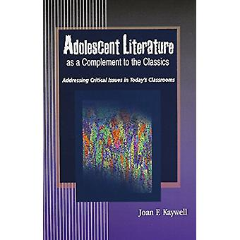 Adolescent Literature as a Complement to the Classics - Addressing Cri