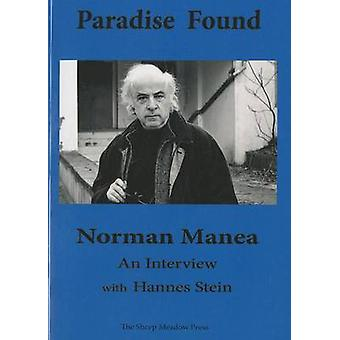 Paradise Found - An Interview by Norman Manea - Hannes Stein - Jean Ha