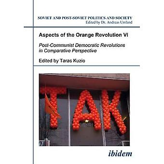 Aspects of the Orange Revolution VI - Post-Communist Democratic Revolu