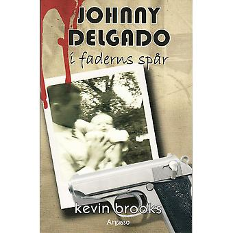 Johnny Delgado: In the father's footsteps 9789185071487
