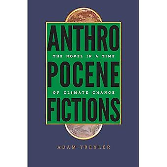 Anthropocene Fictions: The Novel in a Time of Climate Change (Under the Sign of Nature: Explorations in Ecocriticism)