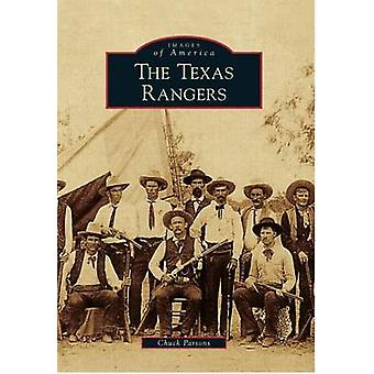 The Texas Rangers by Chuck Parsons - 9780738579825 Book