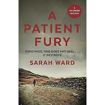 Patient Fury by Sarah Ward