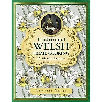 Traditional Welsh Home Cooking by Yates & Annette