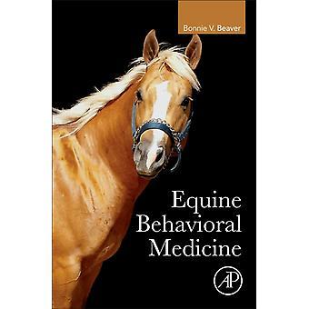 Equine Behavioral Medicine by Bonnie Beaver