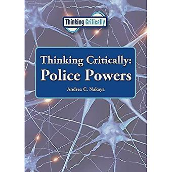 Thinking Critically: Police Powers (Thinking Critically)