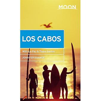 Moon Los Cabos Eleventh Edition  Including La Paz amp Todos Santos by Jennifer Kramer