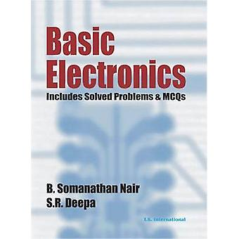 Basic Electronics Includes Solved Problems amp MCQs by B Somanathan Nair & S R Deepa