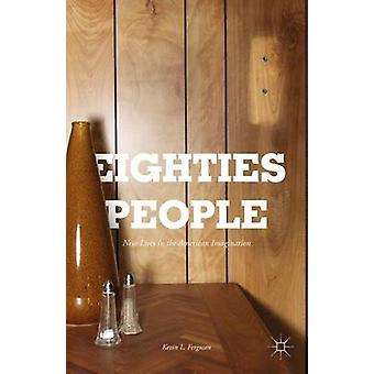 Eighties People by Ferguson & Kevin L.