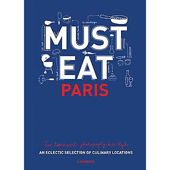 Must Eat Paris by Luc Hoornaert