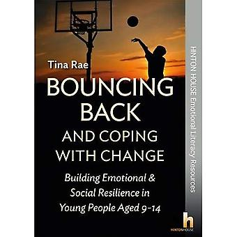 Bouncing Back & Coping with Change: Building Emotional and Social Resilience in Young People Aged 9-14 (Paperback)