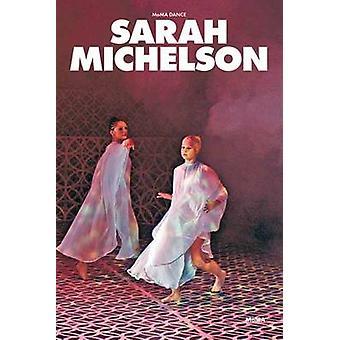 Moma Dance - Sarah Michelson by David Velasco - Ralph Lemon - 97816334