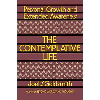 The Contemplative Life by Goldsmith & Joel S.