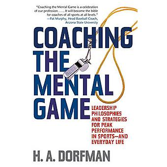 Coaching the Mental Game by H.A. Dorfman