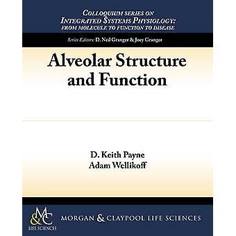 Alveolar Structure and Function by Payne & D. Keith