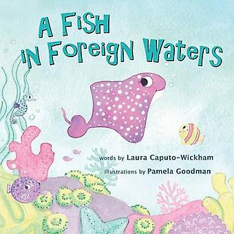 A Fish in Foreign Waters a Book for Bilingual Children by CaputoWickham & Laura