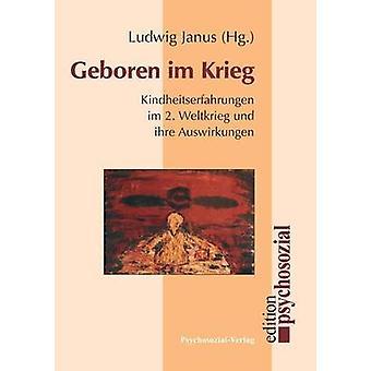 Geboren im Krieg by Janus & Ludwig