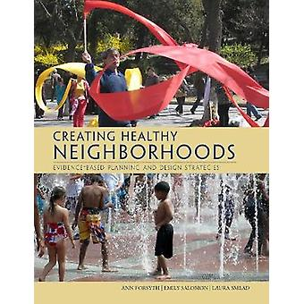 Creating Healthy Neighborhoods - Evidence-Based Planning and Design St