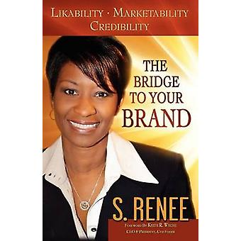 The Bridge to Your Brand by Smith & S.Renee