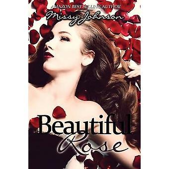 Beautiful Rose by Johnson & Missy