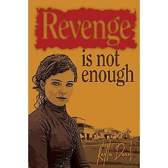 Revenge is not Enough by Danoli & Kayla