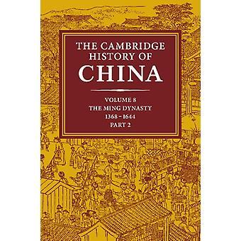 Cambridgen historia Kiina 2 volume hardback set volume 8 The Ming Dynasty Part 2 13681644 Denis TwitchettFrederick W. Mote