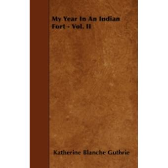 My Year In An Indian Fort  Vol. II by Guthrie & Katherine Blanche