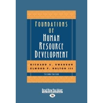 Foundations of Human Resource Development 2nd Edition Large Print 16pt by Holton & Elwood F. & III