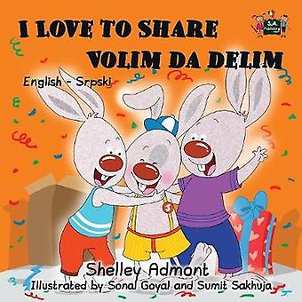 I Love to Share English Serbian Bilingual Childrens Book by Admont & Shelley