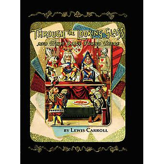Through the LookingGlass by Carroll & Lewis