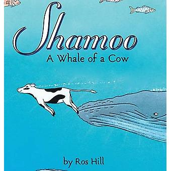 Shamoo A Whale of a Cow LIB by Hill & Ros