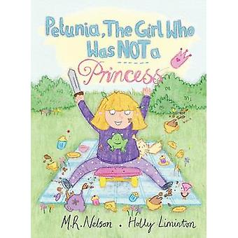 Petunia the Girl Who Was Not a Princess by Nelson & M. R.