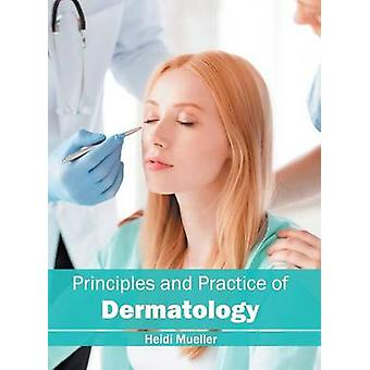 Principles and Practice of Dermatology by Mueller & Heidi