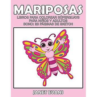 Mariposas Libros para colorear Superguays para Ninos y Adultos Bono 20 Paginas de Sketch Evans & Janet