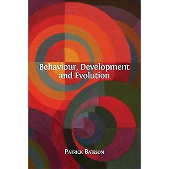 Behaviour Development and Evolution by Bateson & Patrick
