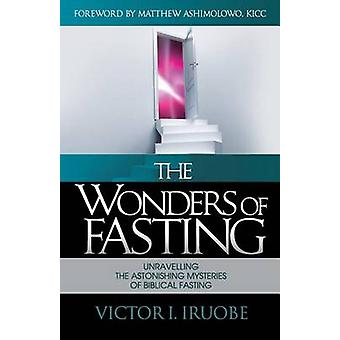 The Wonders of Fasting by Iruobe & Victor I