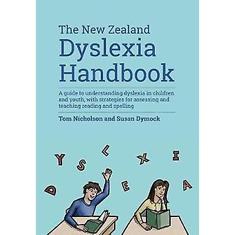 The New Zealand Dyslexia Handbook by Nicholson & Tom