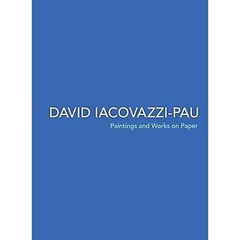 David IacovazziPau Paintings and Works on Paper by IacovazziPau & David